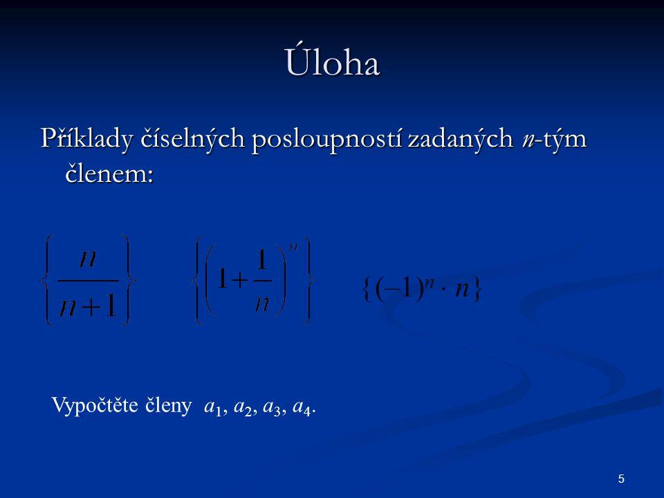 16 Nechť lim a n = a, lim b n = b a pro nekonečně mnoho n platí a n  b n.