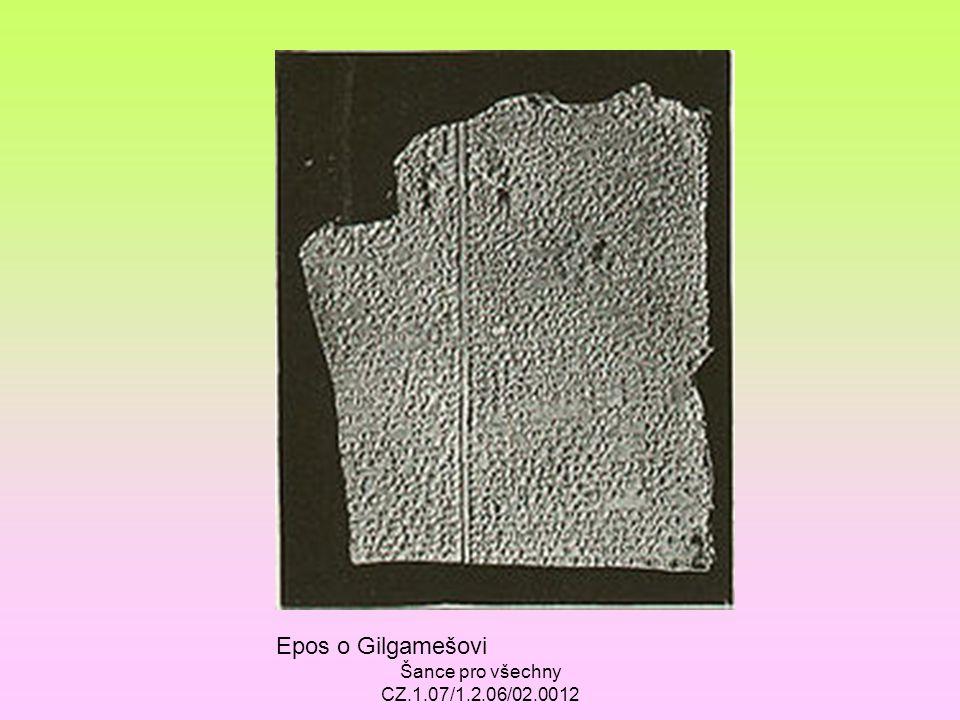 Šance pro všechny CZ.1.07/1.2.06/02.0012 Epos o Gilgamešovi