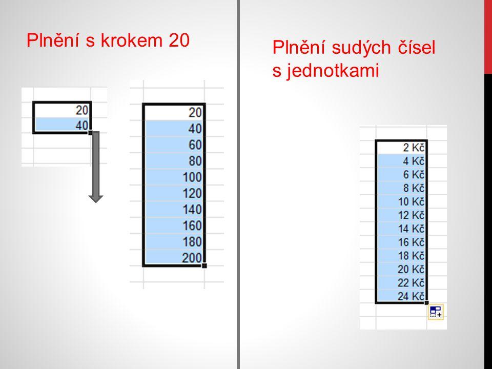 Plnění s krokem 20 Plnění sudých čísel s jednotkami