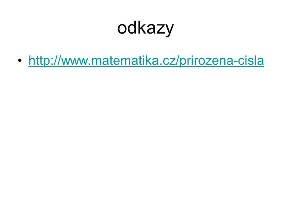 odkazy http://www.matematika.cz/prirozena-cisla