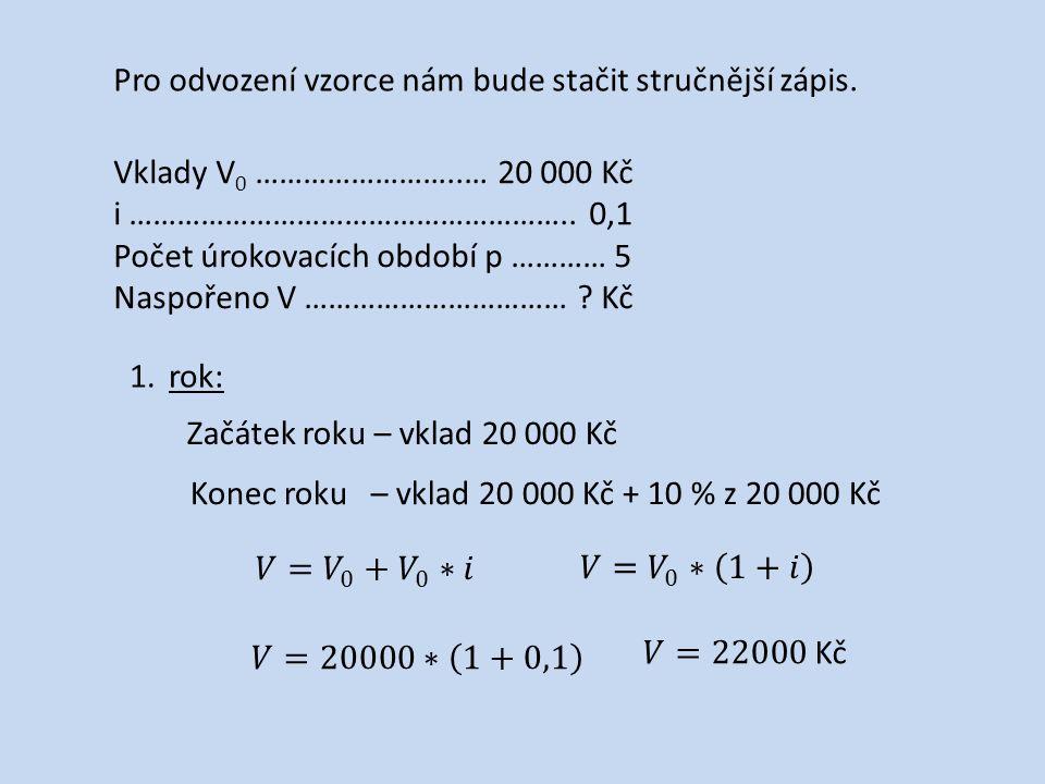 Vklady V 0 ……………………..… 20 000 Kč i ………………………………………………..