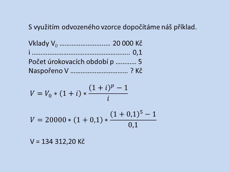 S využitím odvozeného vzorce dopočítáme náš příklad.