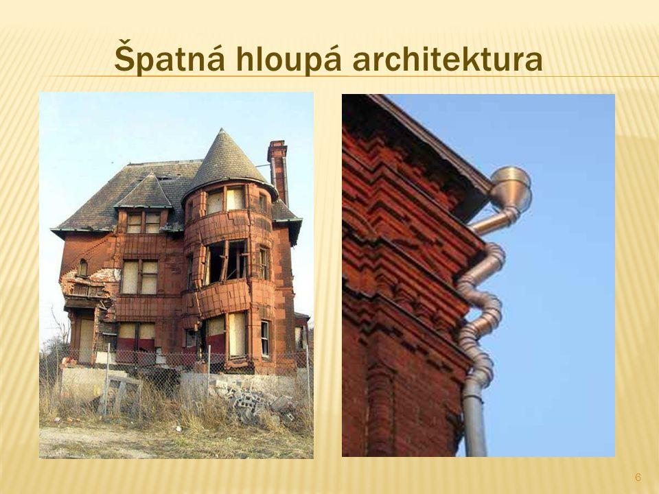 Špatná hloupá architektura 6