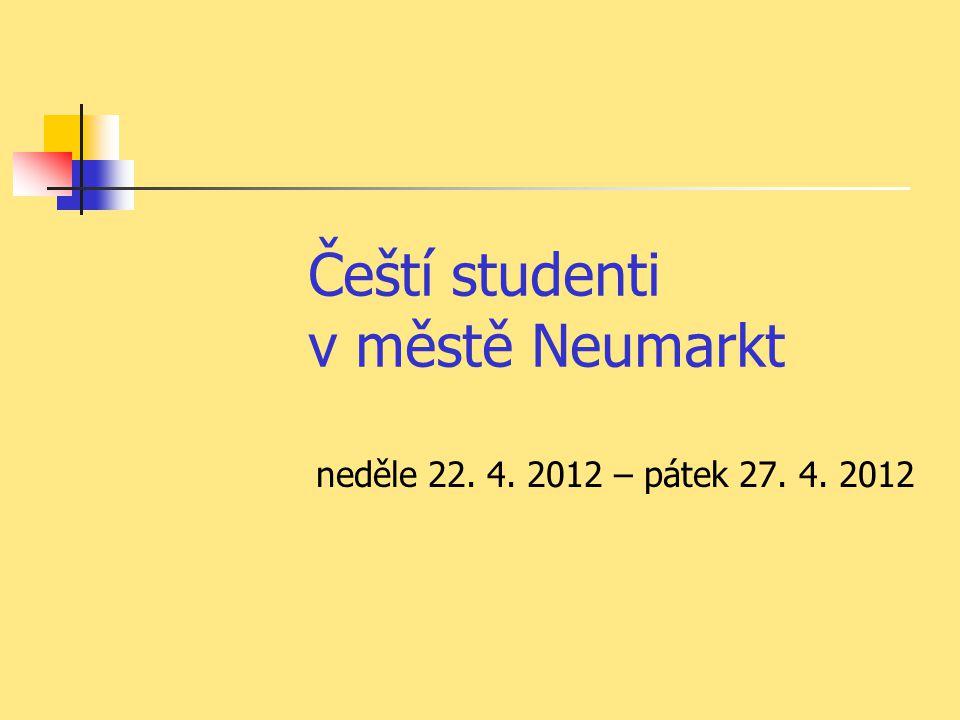 Čeští studenti v městě Neumarkt neděle 22. 4. 2012 – pátek 27. 4. 2012