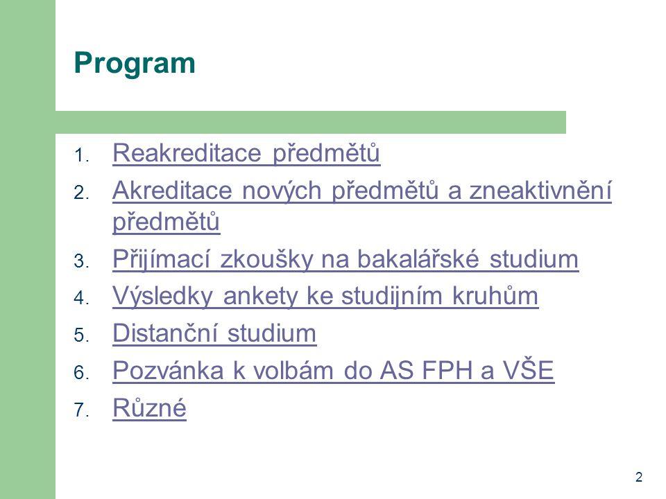2 Program 1. Reakreditace předmětů Reakreditace předmětů 2. Akreditace nových předmětů a zneaktivnění předmětů Akreditace nových předmětů a zneaktivně