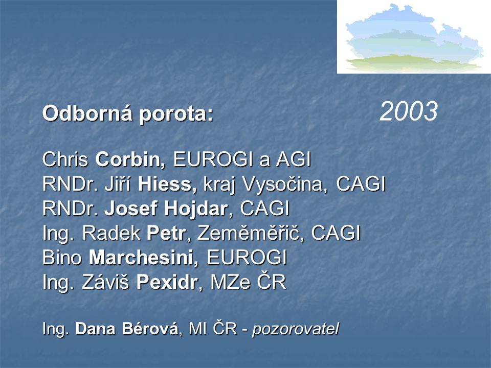 Odborná porota: Chris Corbin, EUROGI a AGI RNDr. Jiří Hiess, kraj Vysočina, CAGI RNDr.