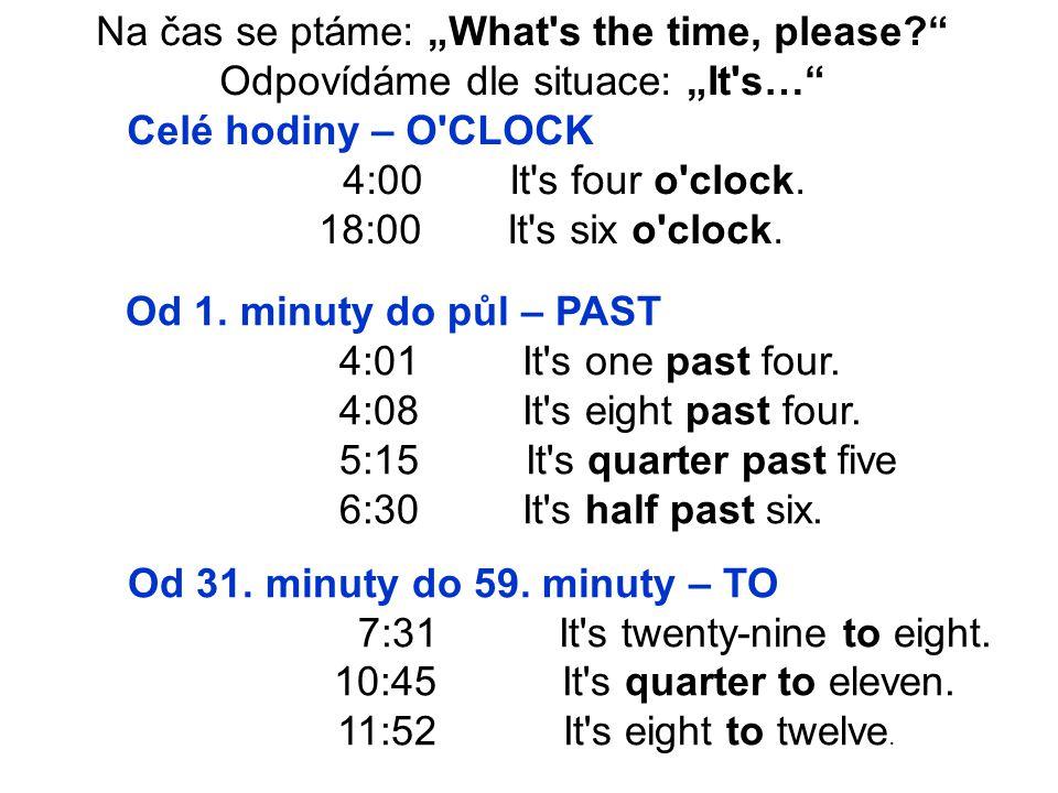S časem se používá vždy předložka AT : I get up at half past six.