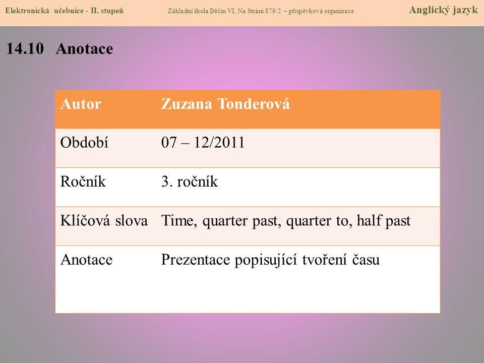 Elektronická učebnice - II. stupeň Základní škola Děčín VI, Na Stráni 879/2 – příspěvková organizace Anglický jazyk AutorZuzana Tonderová Období07 – 1