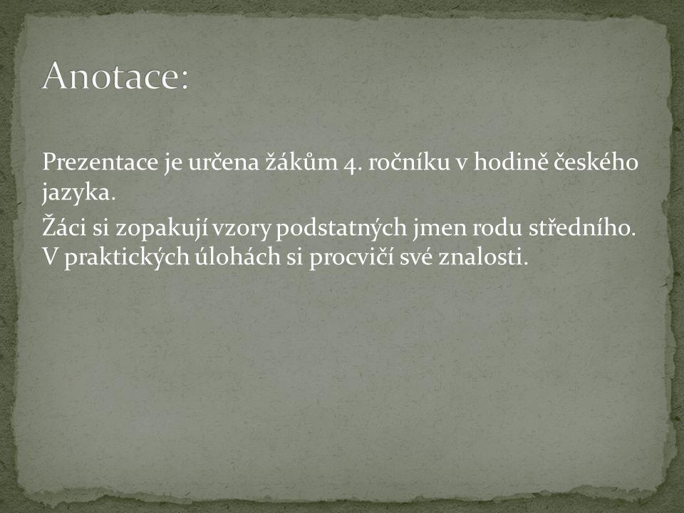 Prezentace je určena žákům 4. ročníku v hodině českého jazyka.