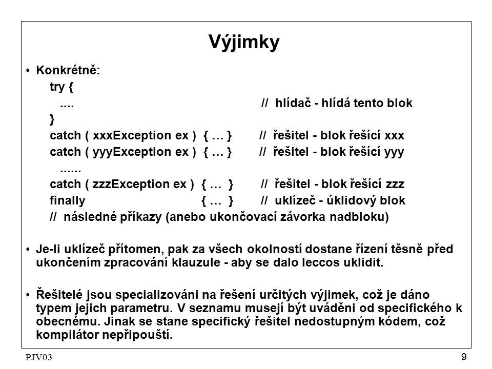 PJV039 Výjimky Konkrétně: try {....