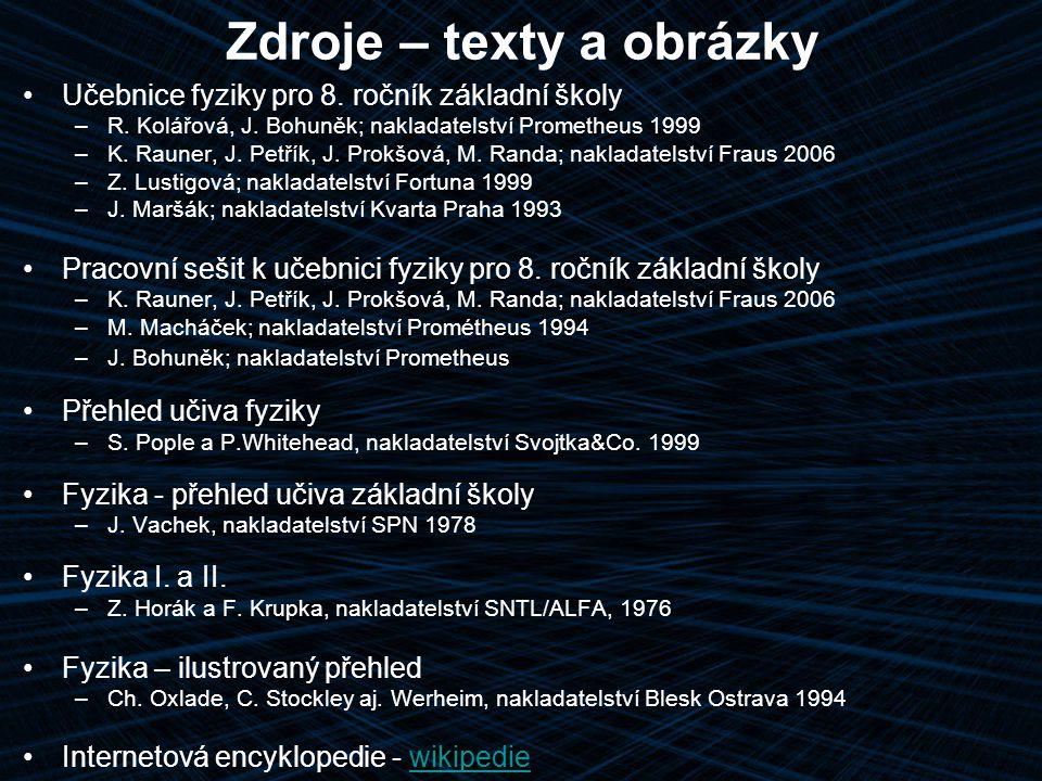 Zdroje – texty a obrázky Učebnice fyziky pro 8. ročník základní školy –R.