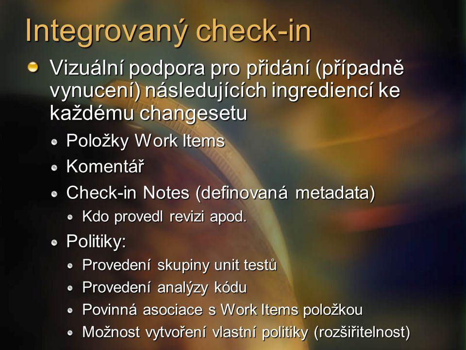 Integrovaný check-in Vizuální podpora pro přidání (případně vynucení) následujících ingrediencí ke každému changesetu Položky Work Items Komentář Chec