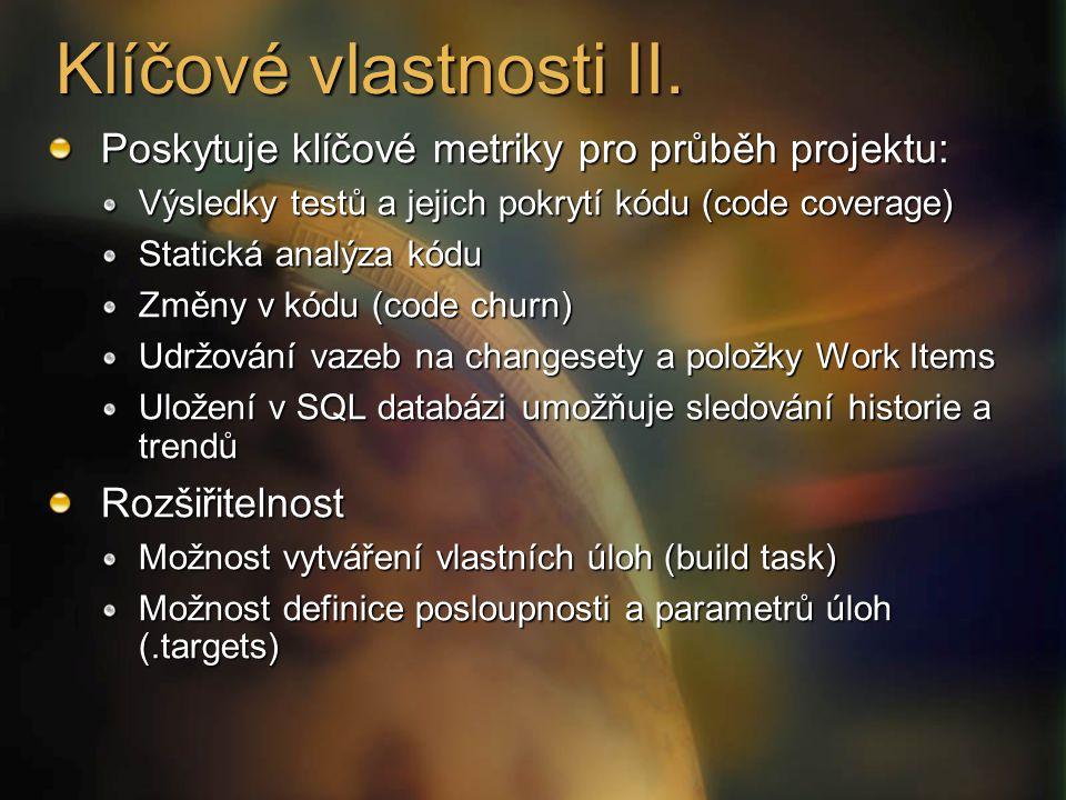 Klíčové vlastnosti II. Poskytuje klíčové metriky pro průběh projektu: Výsledky testů a jejich pokrytí kódu (code coverage) Statická analýza kódu Změny