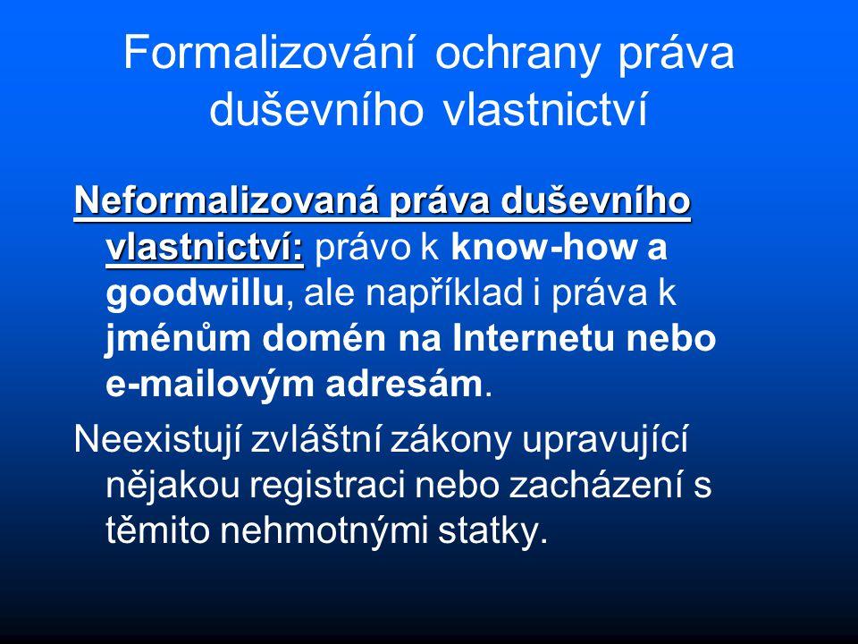 Formalizování ochrany práva duševního vlastnictví Neformalizovaná práva duševního vlastnictví: Neformalizovaná práva duševního vlastnictví: právo k kn