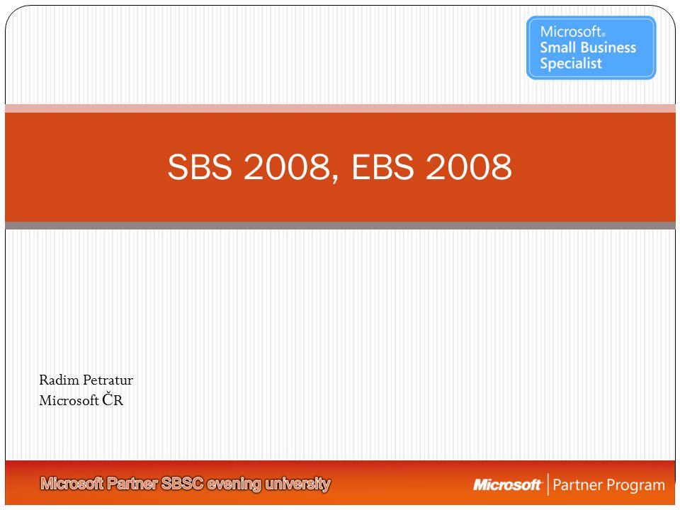 SBS 2008, EBS 2008 Radim Petratur Microsoft Č R