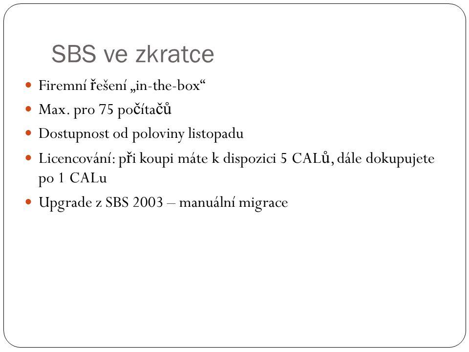 Kde najdete ještě více http://www.microsoft.com/cze/windowsserver2008/sbs/ http://www.microsoft.com/cze/windowsserver2008/ebs/