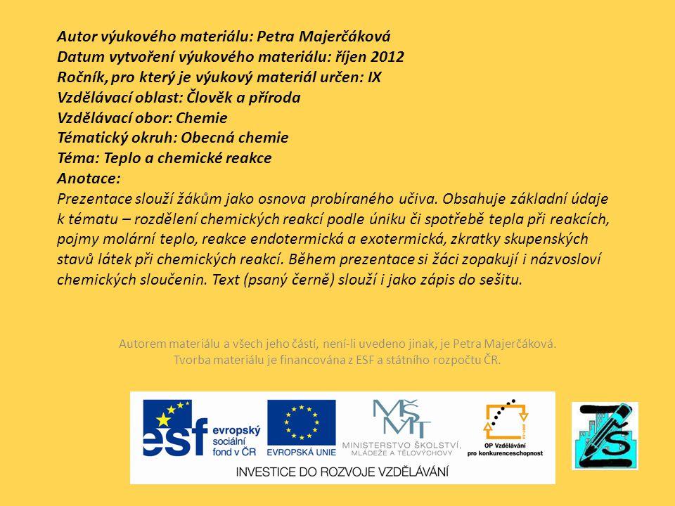 Autor výukového materiálu: Petra Majerčáková Datum vytvoření výukového materiálu: říjen 2012 Ročník, pro který je výukový materiál určen: IX Vzdělávac