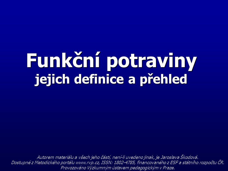 Obsah hodiny: 1)Definice funkčních potravin 2)Přehled funkčních potravin