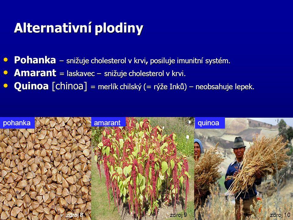 Alternativní plodiny Pohanka – snižuje cholesterol v krvi, posiluje imunitní systém. Pohanka – snižuje cholesterol v krvi, posiluje imunitní systém. A