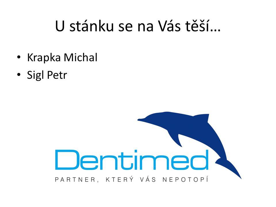 U stánku se na Vás těší… Krapka Michal Sigl Petr
