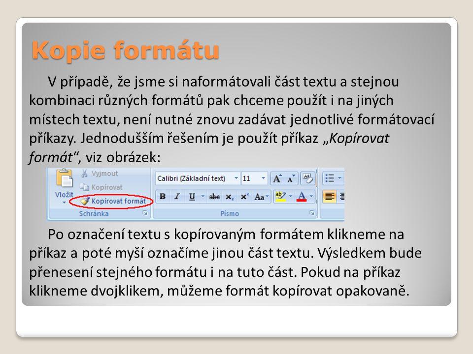 Úpravu textu lze urychlit některými klávesovými zkratkami.