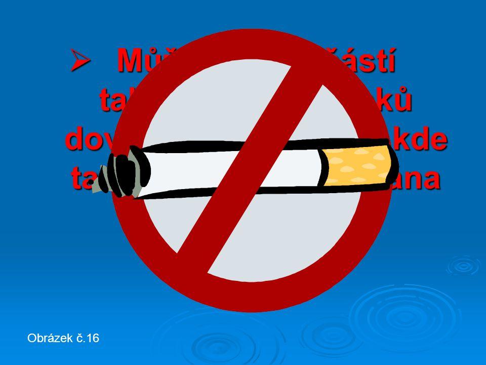  Může být součástí tabákových výrobků dovážených ze zemí, kde tato látka není zakázána Obrázek č.16