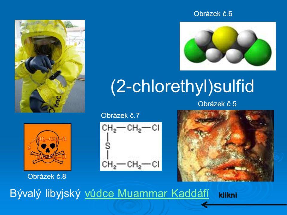Bývalý libyjský vůdce Muammar Kaddáfí (2-chlorethyl)sulfid klikni Obrázek č.5 Obrázek č.6 Obrázek č.7 Obrázek č.8