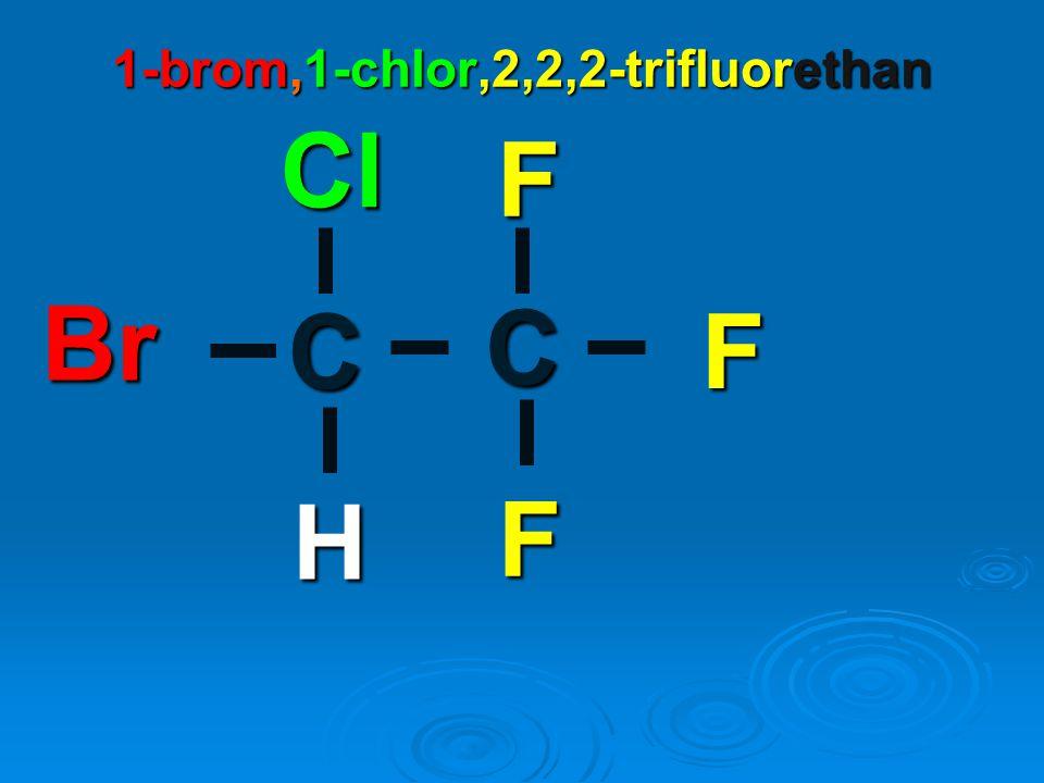 C Br F C F Cl 1-brom,1-chlor,2,2,2-trifluorethan F H