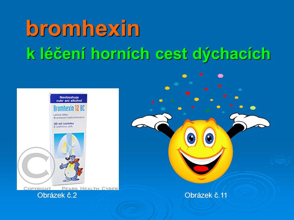 bromhexin k léčení horních cest dýchacích Obrázek č.2Obrázek č.11