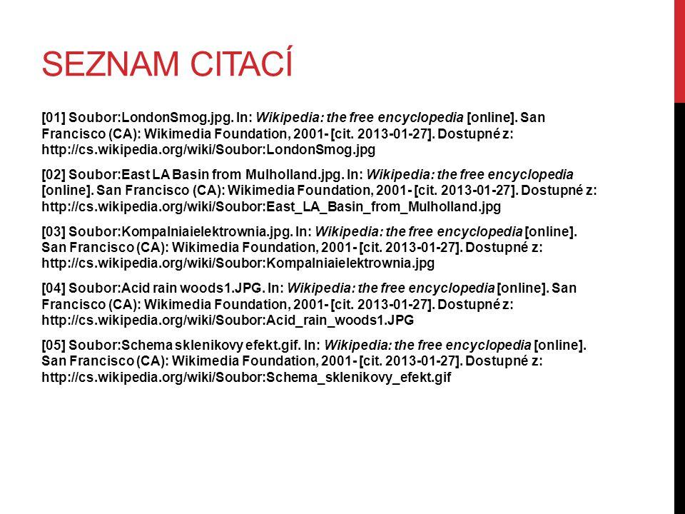 SEZNAM CITACÍ [01] Soubor:LondonSmog.jpg. In: Wikipedia: the free encyclopedia [online]. San Francisco (CA): Wikimedia Foundation, 2001- [cit. 2013-01