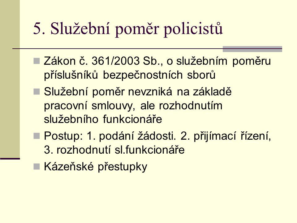 5.Služební poměr policistů Zákon č.