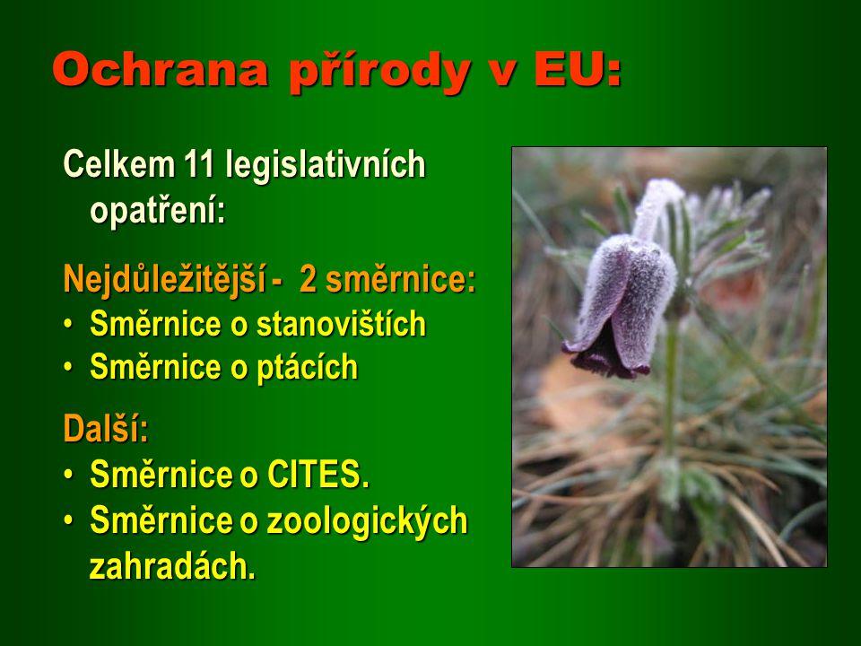 NATURA 2000: Jednotně pojatá soustava chráněných území, Jednotně pojatá soustava chráněných území, budovaná na území členských států EU, budovaná na území členských států EU, na základě vědeckých kritérií, na základě vědeckých kritérií, podle směrnic EU (O ptácích a O stanovištích).