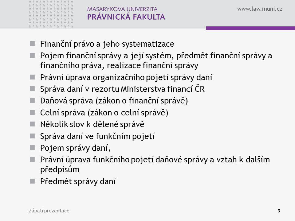 www.law.muni.cz GFŘ – rozpočtové a bilanční postavení Bilanční subjektivita – GFŘ je účetní jednotkou Rozpočtová forma – organizační složka státu Kapitola: MF sídlo Praha 1, Lazarská 7 IČ 72080043
