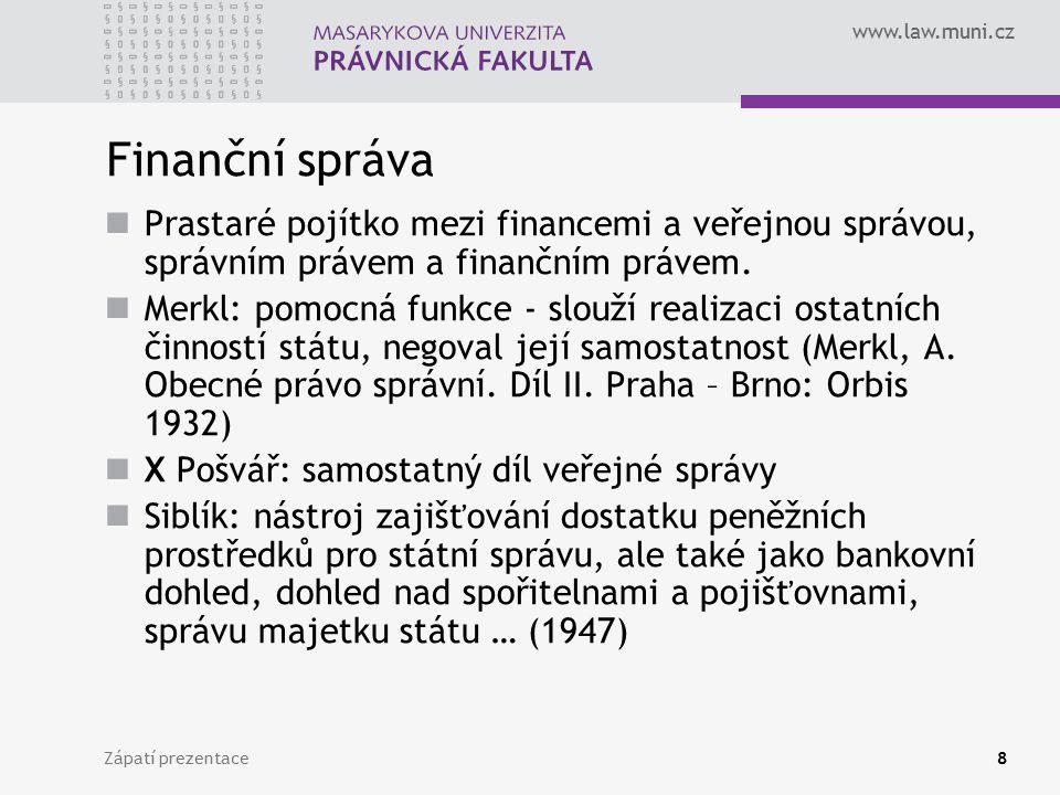 www.law.muni.cz Finanční správa sensu largo veškerá činnost, která metodami a formami VS působí na materiální základ veřejného sektoru včetně dopadů na soukromý sektor Zápatí prezentace9