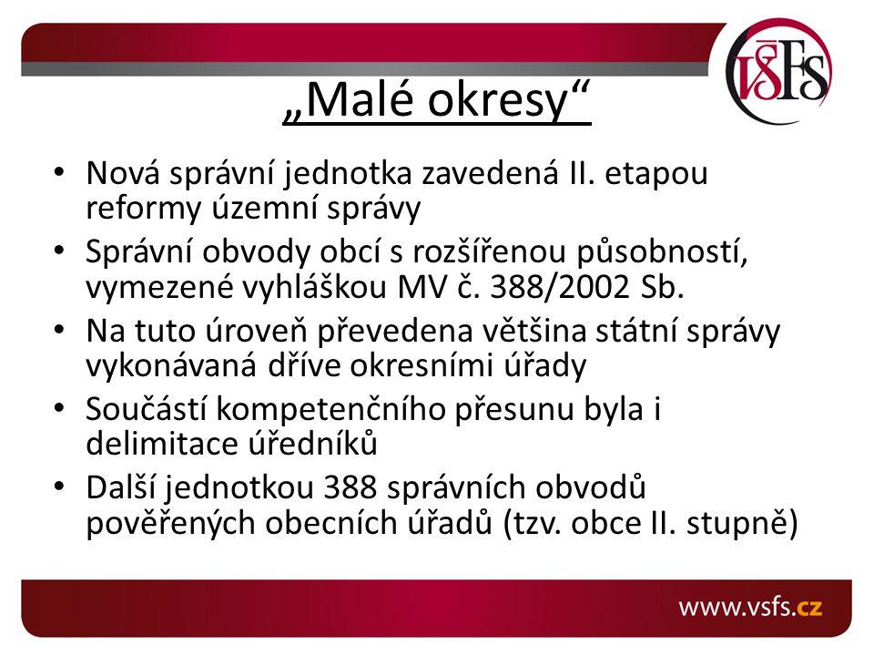 """""""Malé okresy Nová správní jednotka zavedená II."""