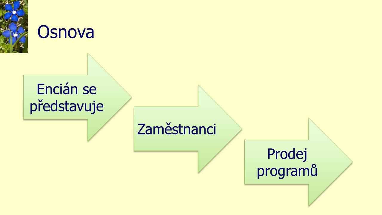 Osnova Encián se představuje Zaměstnanci Prodej programů