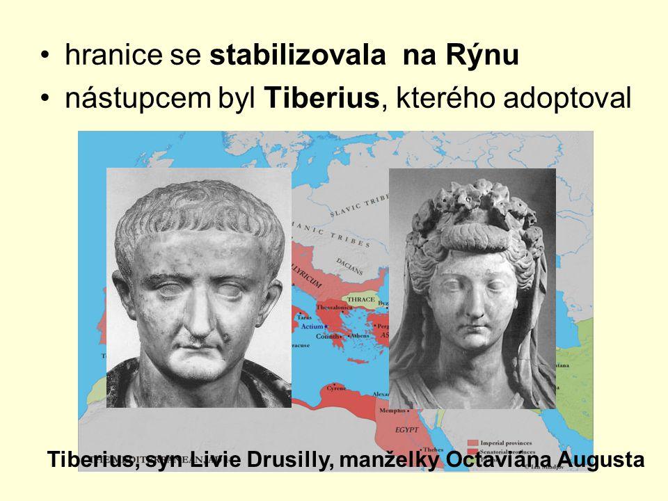 hranice se stabilizovala na Rýnu nástupcem byl Tiberius, kterého adoptoval Tiberius, syn Livie Drusilly, manželky Octaviána Augusta