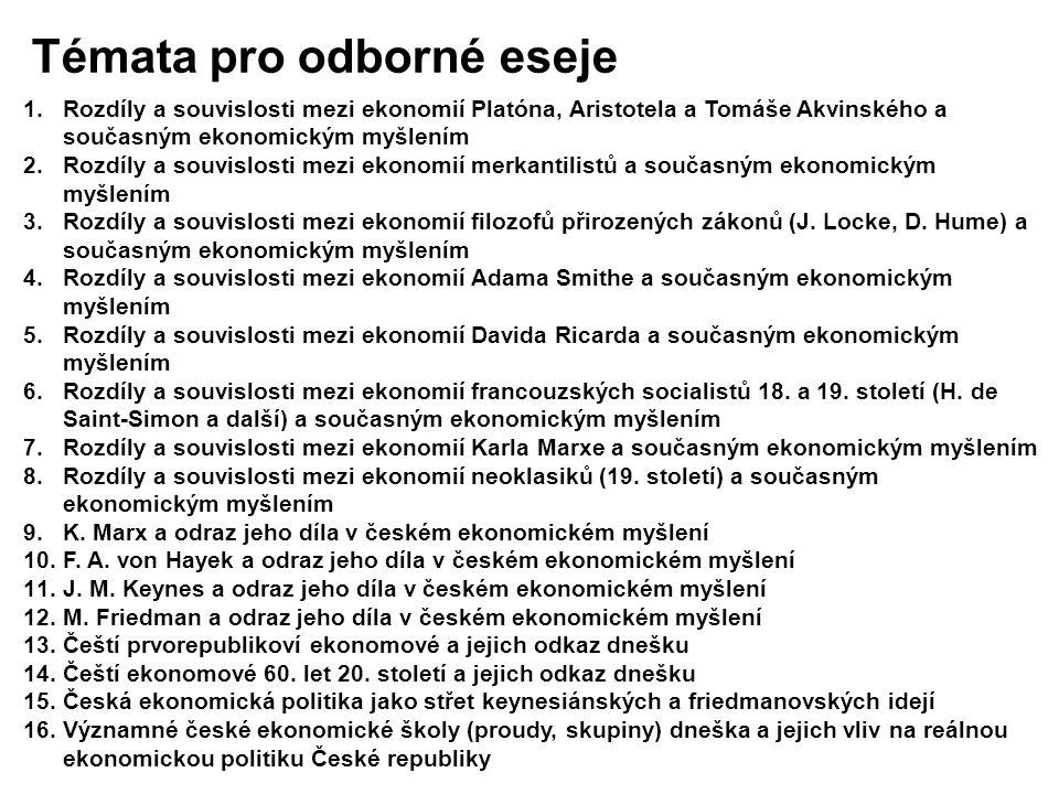 1.Rozdíly a souvislosti mezi ekonomií Platóna, Aristotela a Tomáše Akvinského a současným ekonomickým myšlením 2.Rozdíly a souvislosti mezi ekonomií m