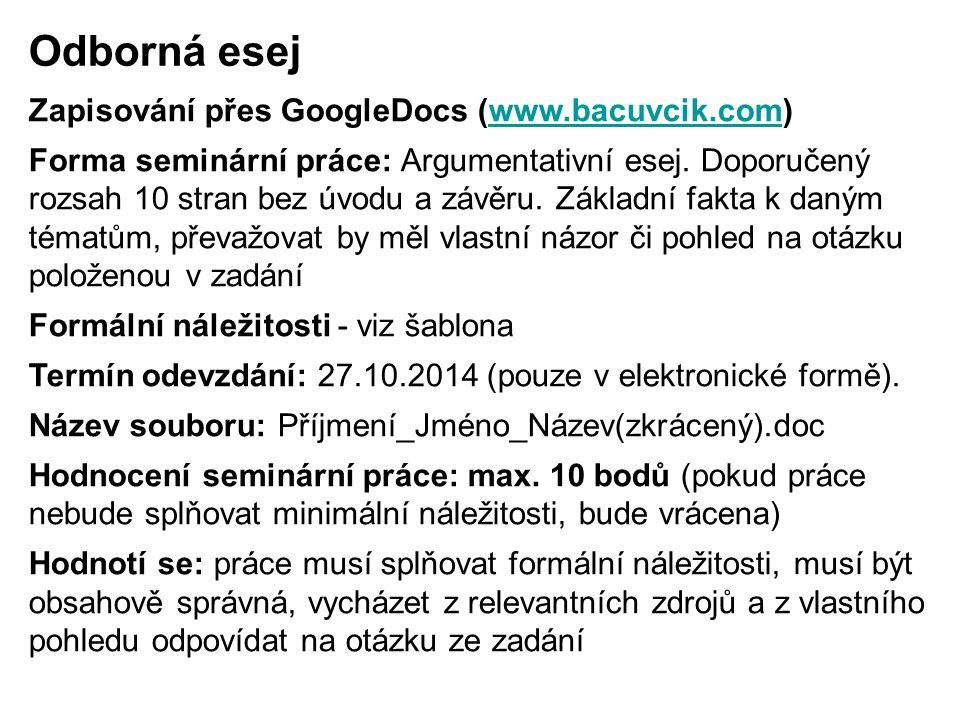 Zapisování přes GoogleDocs (www.bacuvcik.com)www.bacuvcik.com Forma seminární práce: Argumentativní esej. Doporučený rozsah 10 stran bez úvodu a závěr