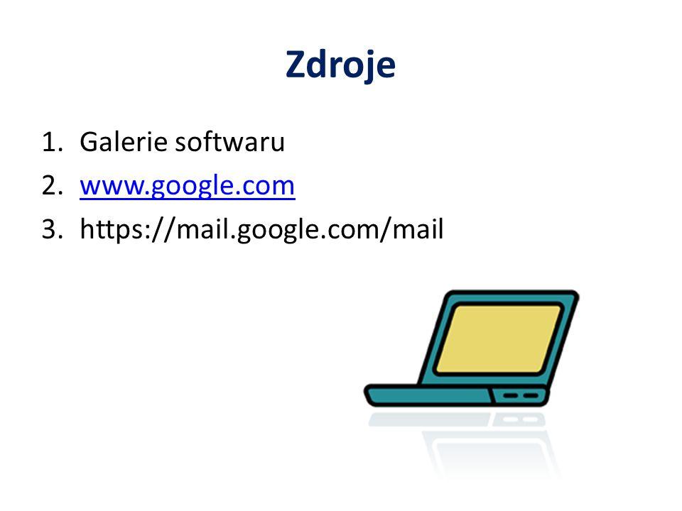 Zdroje 1.Galerie softwaru 2.www.google.comwww.google.com 3.https://mail.google.com/mail