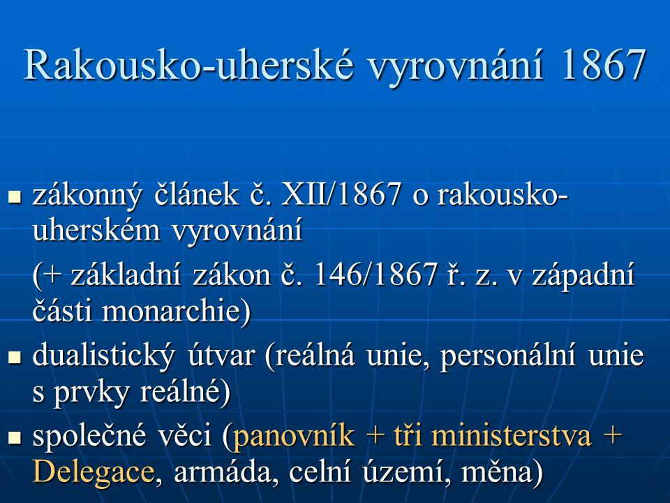Rakousko-uherské vyrovnání 1867 zákonný článek č. XII/1867 o rakousko- uherském vyrovnání zákonný článek č. XII/1867 o rakousko- uherském vyrovnání (+