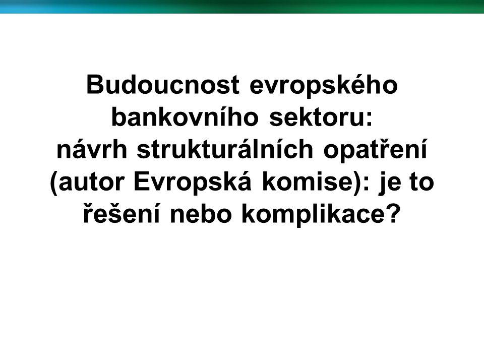 Budoucnost evropského bankovního sektoru: návrh strukturálních opatření (autor Evropská komise): je to řešení nebo komplikace?