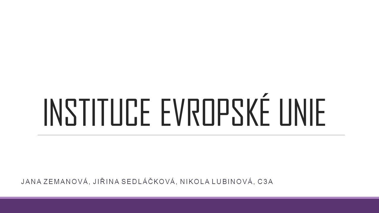 INSTITUCE EVROPSKÉ UNIE JANA ZEMANOVÁ, JIŘINA SEDLÁČKOVÁ, NIKOLA LUBINOVÁ, C3A