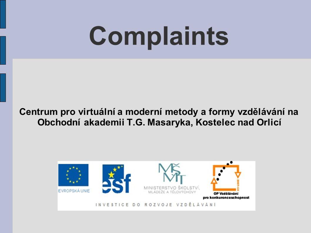 Complaints Centrum pro virtuální a moderní metody a formy vzdělávání na Obchodní akademii T.G.