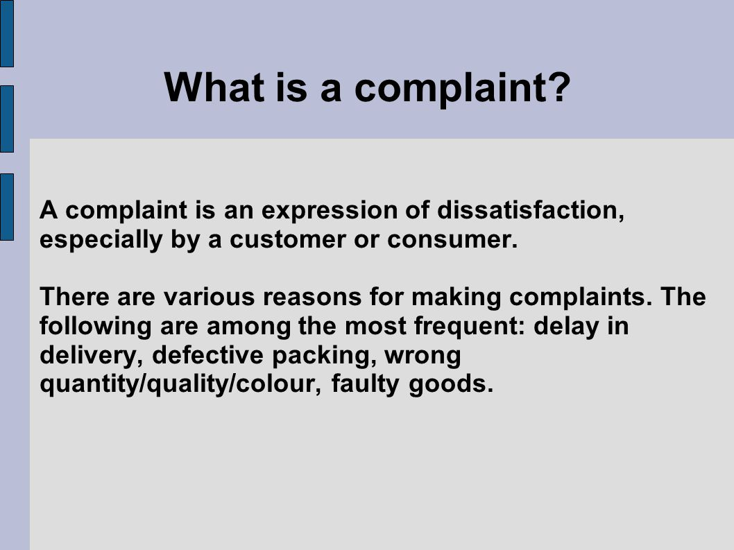 What is a complaint.