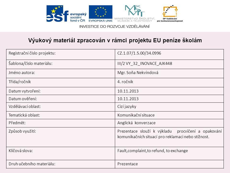 Registrační číslo projektu:CZ.1.07/1.5.00/34.0996 Šablona/číslo materiálu:III/2 VY_32_INOVACE_AJK448 Jméno autora:Mgr. Soňa Nekvindová Třída/ročník4.