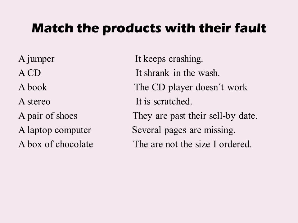 Match the products with their fault A jumper It keeps crashing.