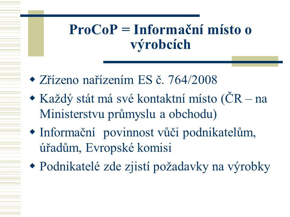 ProCoP = Informační místo o výrobcích  Zřízeno nařízením ES č.