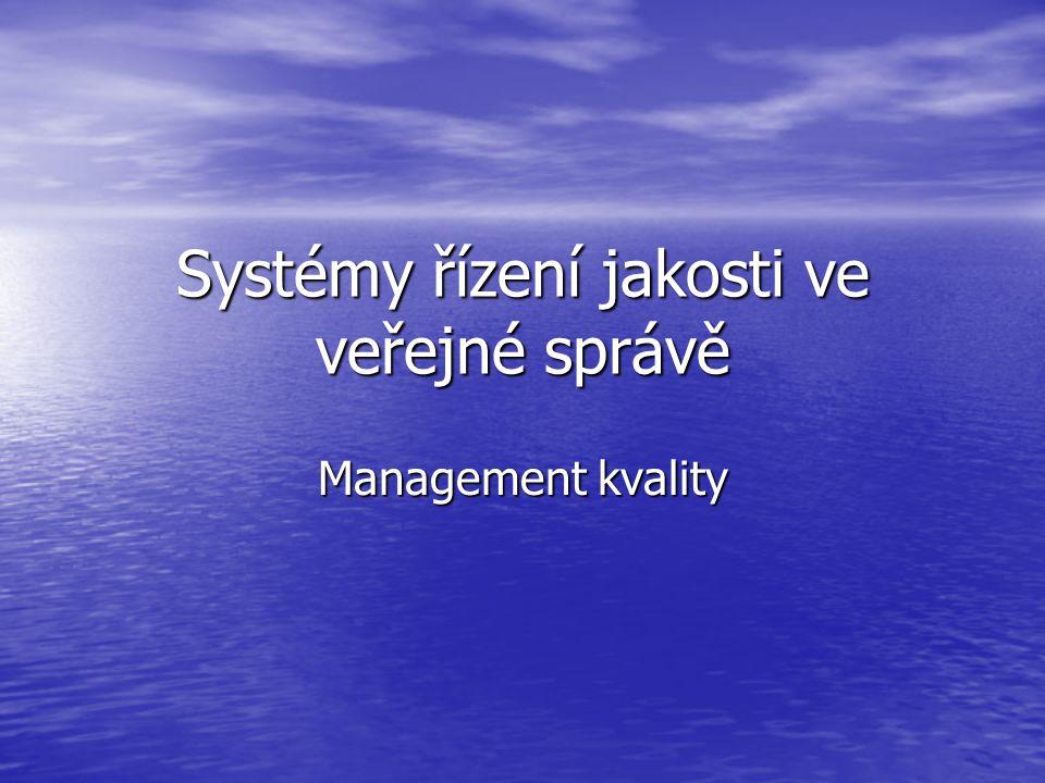 Systémy řízení jakosti ve veřejné správě Management kvality