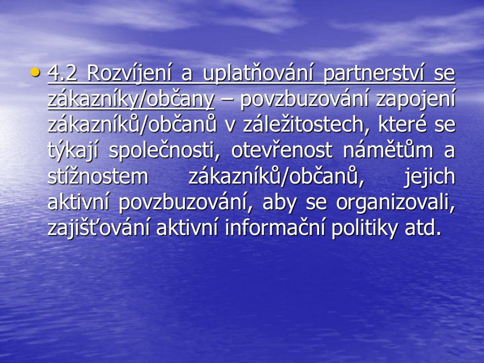 4.2 Rozvíjení a uplatňování partnerství se zákazníky/občany – povzbuzování zapojení zákazníků/občanů v záležitostech, které se týkají společnosti, ote